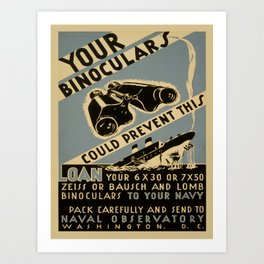 Vintage poster - Your Binoculars Could Prevent This Art Print