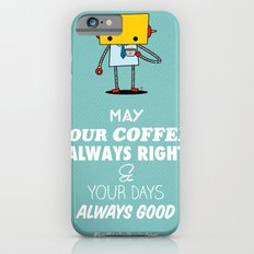 May Your Coffee Always Right Slim Case iPhone 6s