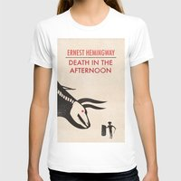 hemingway T-shirts featuring Death in the afternoon by Wharton