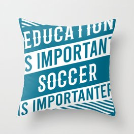 Soccer Is Import Soccer Gifts For Soccer Players Throw Pillow