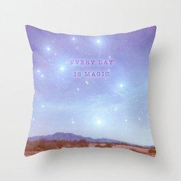 Every Day Is Magic - Cosmic Sky Desert - Starry Night Throw Pillow