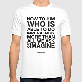 Immeasurably. Ephesians 3:20. T-shirt