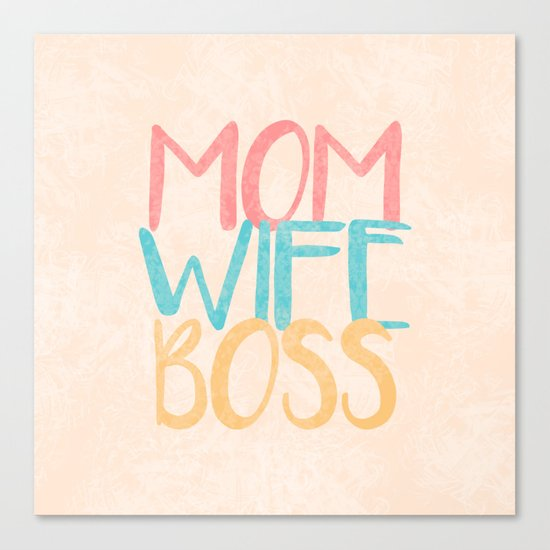 Mom Wife Boss Canvas Print