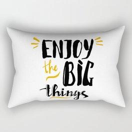 Enjoy the big things Rectangular Pillow