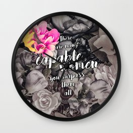 There are many capable women, But you—you surpass them all. PROVERBS 31:29 Wall Clock