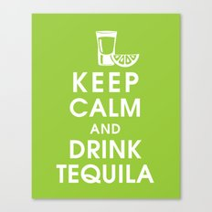 Keep Calm and Drink Tequilla Canvas Print