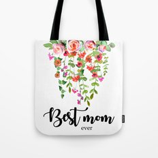 Best mom ever | Mother's day Tote Bag