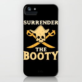 Funny Surrender The Booty Pirate Skull Crossbones Caribbean Birthday Gift Kids iPhone Case