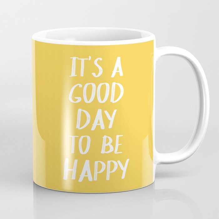 It's a Good Day to Be Happy - Yellow Kaffeebecher