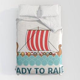 Ready To Raid? Comforters