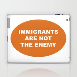 Immigrants Are Not The Enemy Laptop & iPad Skin
