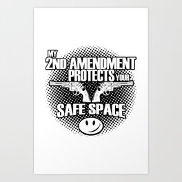 2nd Amendment Protects Safe Spaces Art Print