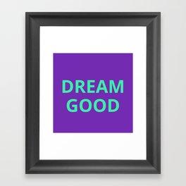 Dream Good Framed Art Print