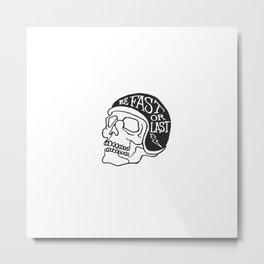 fast or last Metal Print