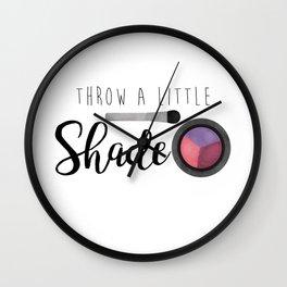 Throw A Little Shade Wall Clock