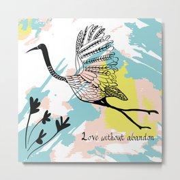 Love without abandon crane Metal Print
