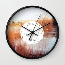 Life is a precious gift Wall Clock