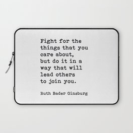 RBG, Fight For The Things That You Care About Laptop Sleeve