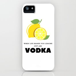 When Life Hands You Lemons iPhone Case