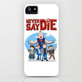 Never Say Die! iPhone Case