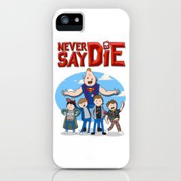 Never Say Die! iPhone Case