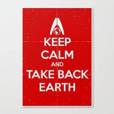 Keep Calm and Take Back Earth Canvas Print
