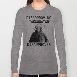 Dissaproving Yaksquatch Long Sleeve T-shirt