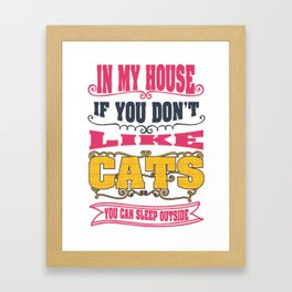 like cats - Funny Cat Saying Framed Art Print