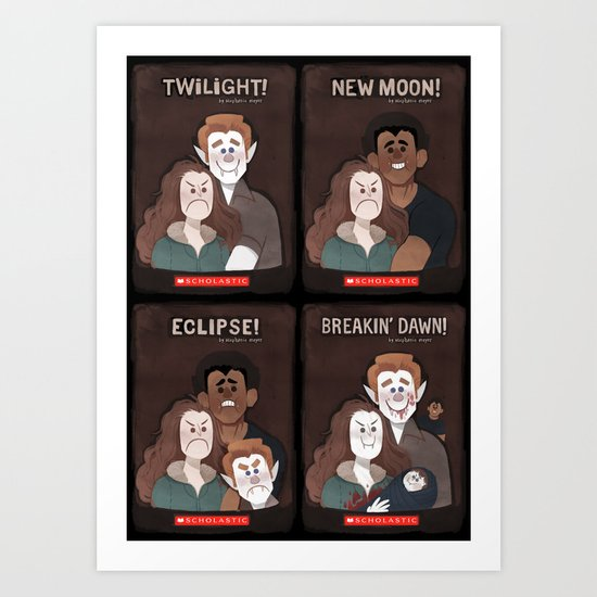 The Twilight! Saga Art Print