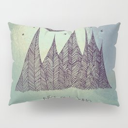 not all who wander are lost  Pillow Sham