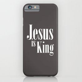 Jesus Is King, Quote iPhone Case
