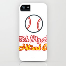 Teach Kids Hit and Steal Baseball Funny Mom iPhone Case