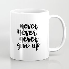 MOTIVATIONAL Poster, Never Never Never Give Up, Workout Print,Teens Room Decor,GYM Decor,Quote Print Coffee Mug