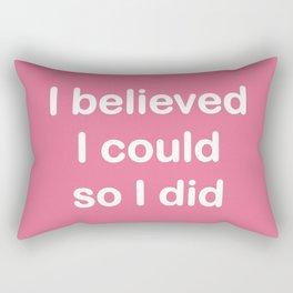 I believed - watermelon pink Rectangular Pillow