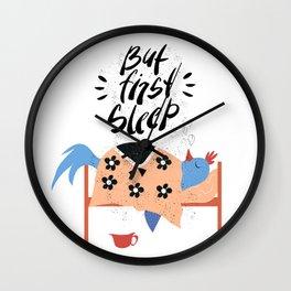 But first sleep. Blue bird. Wall Clock