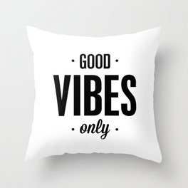 Good Vibes Only black and white vibrations typographic quote poster quotes wall home decor Throw Pillow