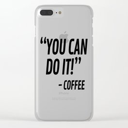 You Can Do It - Coffee Clear iPhone Case