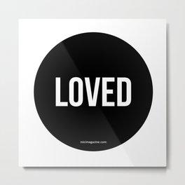 Loved Metal Print