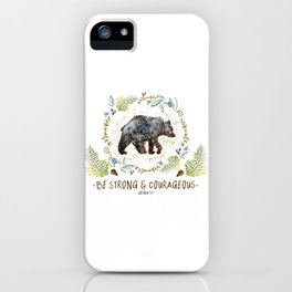 "Bear ""Be Strong & Courageous"" Joshua 1:9 iPhone Case"