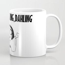You are amazing, dahling Coffee Mug