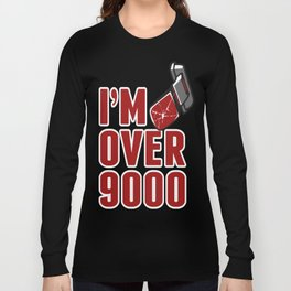 I'm Over 9000 Long Sleeve T-shirt