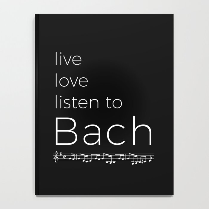Live, love, listen to Bach (dark colors) Notebook