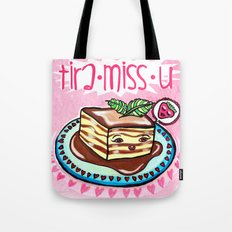 Tira-Miss-U  Tote Bag