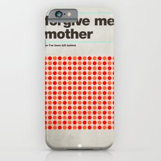Forgive Me Mother Slim Case iPhone 6s