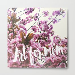 25% discount for Motherday! use code: ART4MOM Metal Print