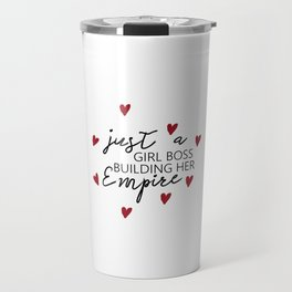 MOTIVATIONAL - Just a girl boss building her empire - Quote Prints, Digital Download Travel Mug