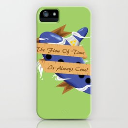 The Flow of Time is Always Cruel iPhone Case