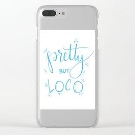 Pretty but Loco Clear iPhone Case