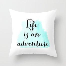 Life is an adventure Throw Pillow