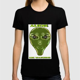 Aliens Are Watching! T-shirt